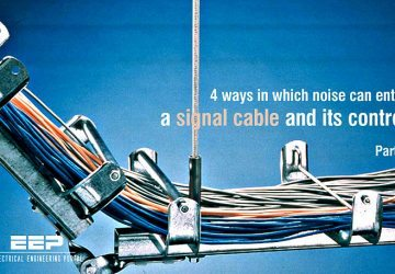 4 ways in which noise can enter a signal cable and its control – Part 2