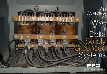 An Overview of Wye and Delta Solidly-Grounded Systems