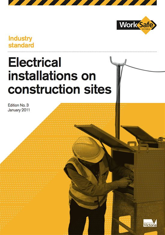 Electrical Installations On Construction Sites – WorkSafe Victoria