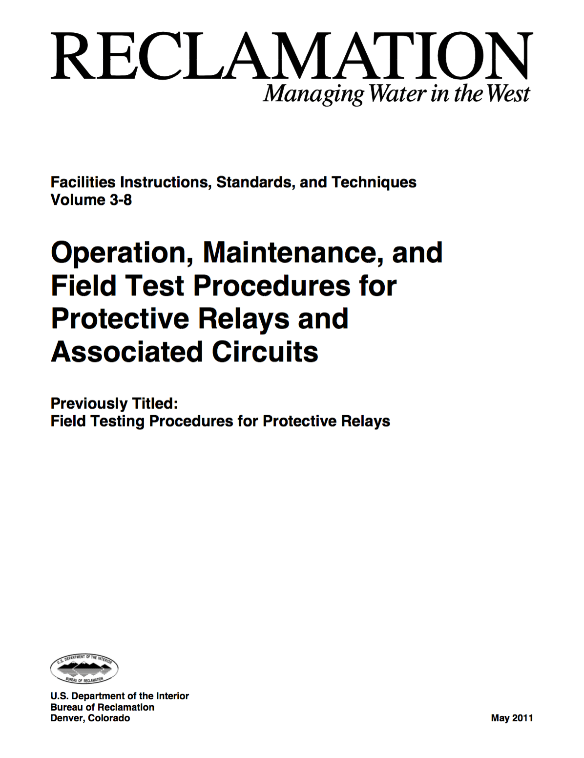 Operation, maintenance, and field test procedures for protective relays and associated circuits - U.S. Department of the Interior Bureau of Reclamation Denver, Colorado