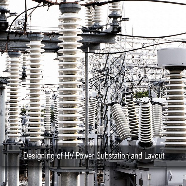 Designing of High Voltage Power Substation and Layout
