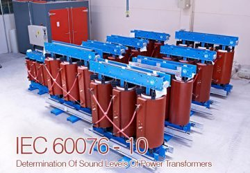 An Overview of IEC 60076-10 - Determination Of Sound Levels Of Power Transformers