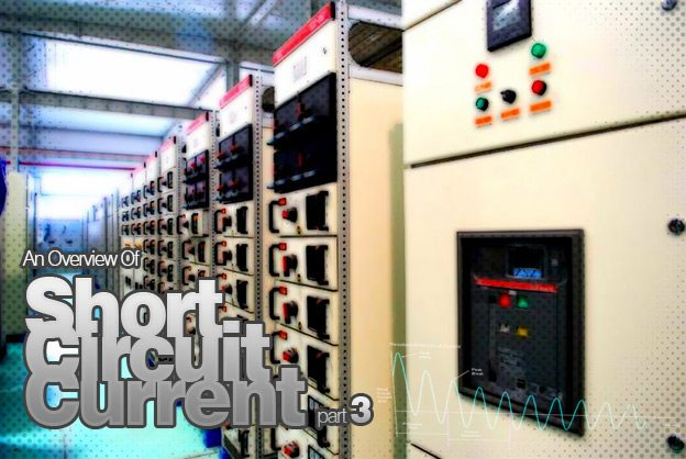 An Overview Of Short Circuit Current (part 3)