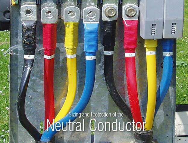 Sizing and Protection of the Neutral Conductor