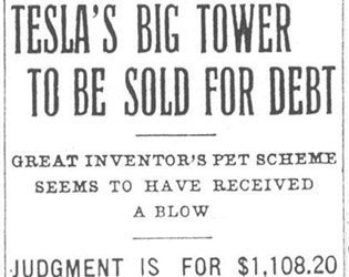 Tesla's Big Tower To Be Sold For Debt, BROOKLYN DAILY TIMES, June 12, 1907