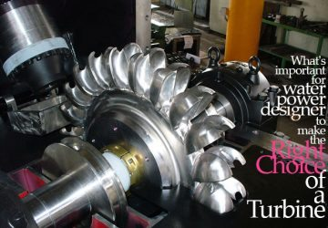 What's important for water power designer to make the Right Choice of a Turbine